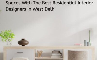 Make The Best Out of Tiny or Smaller Spaces With The Best Residential Interior Designers in West Delhi