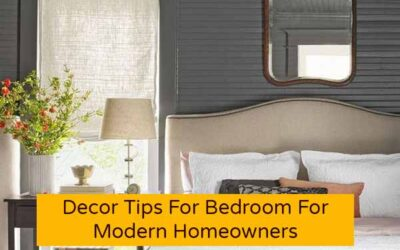 Decor Tips For Bedroom For Modern Homeowners
