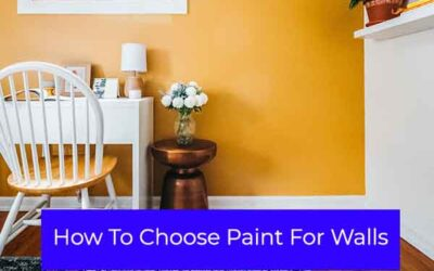How To Choose Paint For Walls