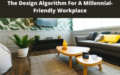 The Design Algorithm For A Millennial-Friendly Workplace