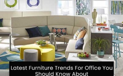 Latest Furniture Trends For Office You Should Know About